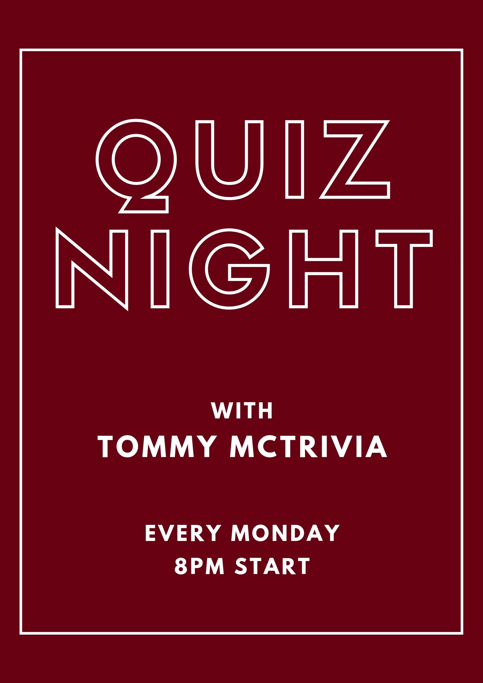 WEEKLY QUIZ NIGHT W/ TOMMY MCTRIVIA